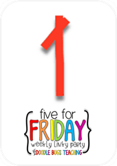 Five for Friday {On Saturday}